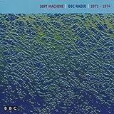BBC Radio 1971-1974 by Soft Machine