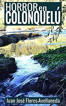 Horror en Colonquelú (Spanish Edition) by [Flores-Avellaneda, Juan José]