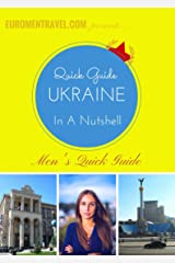 Ukraine In A Nutshell: A Quick Guide To Ukraine Kindle Edition