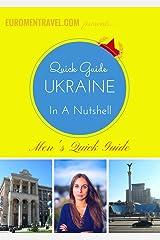 Ukraine In A Nutshell: A Quick Guide To Ukraine