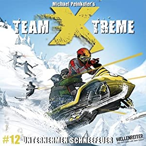 Unternehmen Schneefeuer (Team X-Treme 12) Hörspiel