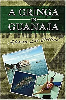 A Gringa in Guanaja by Sharon Lee Collins (2004-03-02)