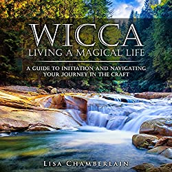Wicca: Living a Magical Life