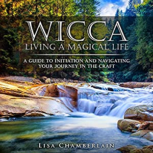 Wicca Living a Magical Life Audiobook