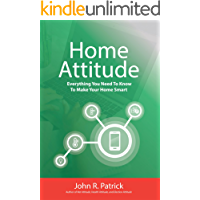 Home Attitude: Everything You Need To Know To Make Your Home Smart (It's All About Attitude Book 5)
