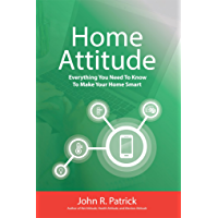 Home Attitude: Everything You Need To Know To Make Your Home Smart (English Edition)