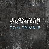 The Revelation of John the Baptist