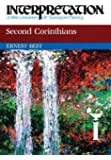 Second Corinthians: Interpretation: A Bible Commentary for Teaching and Preaching