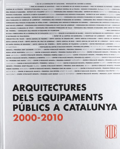 Descargar Libro Arquitectures Dels Equipaments Públics A Catalunya 2000 - 2010 Desconocido