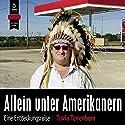 Allein unter Amerikanern: Eine Entdeckungsreise Hörbuch von Tuvia Tenenbom Gesprochen von: Stefan Krause