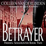 Betrayer: Hidden: Soulhunter Book 2 | Colleen Vanderlinden