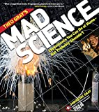 Image of Theo Gray's Mad Science: Experiments You Can Do at Home - But Probably Shouldn't