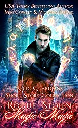 Relic Guardians Short Stories: Rogue Magic & Stolen Magic: A Ley Line World Urban Fantasy Adventure