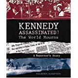 Kennedy Assassinated!