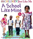 Children Just Like Me: A School Like Mine: A Celebration of Schools Around the World