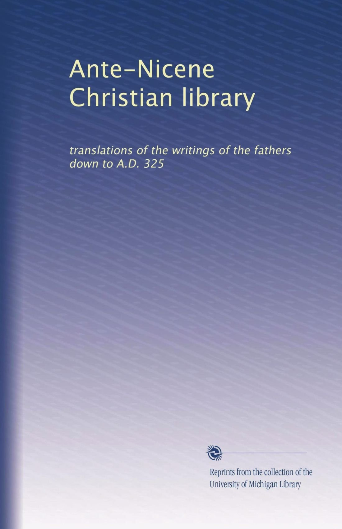 Download Ante-Nicene Christian library: translations of the writings of the fathers down to A.D. 325 pdf epub