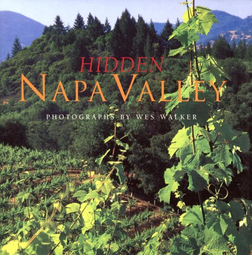 Hidden Napa Valley by Peter Beren, Wes Walker