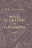 Image de Manuel de l'histoire de la philosophie: Traduit de l'allemand de Tennemann par V. Cousin. Tome 1-2 (