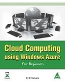 Cloud Computing Using Windows Azure for Beginners