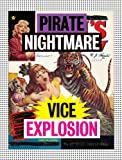 Pirate Nightmare Vice Explosion, , 0956192874