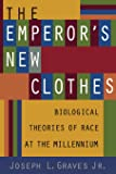 The Emperor's New Clothes: Biological Theories of Race at the Millennium (Biological Theories of Race at the Millenium)