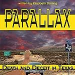 Parallax: Death and Deceit in Texas   Elizabeth Darling