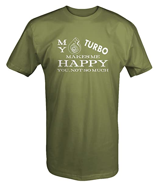 My Turbo Makes Me Happy, You Not So Much Racing T shirt -Medium