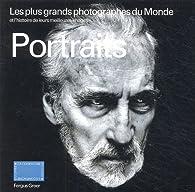 Portraits : Les plus grands photographes du monde et l'histoire de leurs meilleures images par Fergus Greer