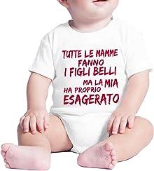 Fermento Italia Body neonato divertente TUTTE LE MAMME FANNO I FIGLI BELLI - pagliaccetto umoristico 100% cotone JHK