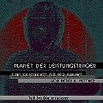 Die Invasoren (Planet der Leistungsträger 34) | Peter A. Kettner