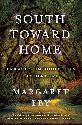 South Toward Home: Travels in Southern Literature pdf