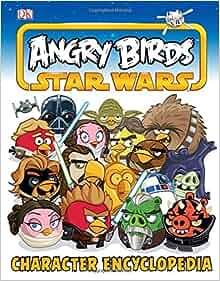 Angry Birds Star Wars Character Encyclopedia: DK