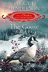 The Goose: The Sixth Day (The 12 Days of Christmas Mail-Order Brides Book 6)