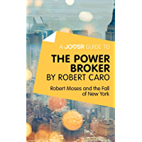 A Joosr Guide to... The Power Broker by Robert Caro: Robert Moses and the Fall of New York (English Edition)
