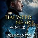 The Haunted Heart: Winter: The Haunted Heart (Book 1) Hörbuch von Josh Lanyon Gesprochen von: Lee Samuels