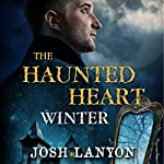 The Haunted Heart: Winter: The Haunted Heart (Book 1) | Josh Lanyon
