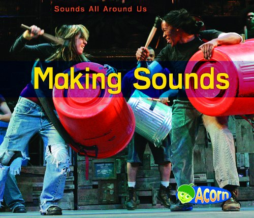 Download Making Sounds (Sounds All Around Us) ebook