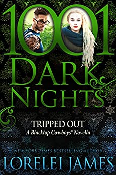 Tripped Out: A Blacktop Cowboys® Novella by [James, Lorelei]