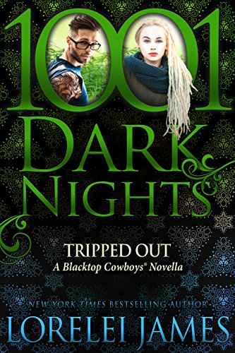 Tripped Out: A Blacktop Cowboys® Novella by [James, Lorelei]