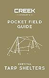 POCKET FIELD GUIDE:  Survival Tarp Shelters