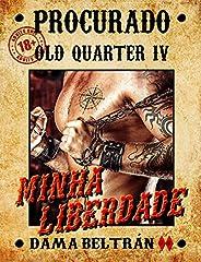 Minha liberdade (Série Old-Quarter Livro 4)