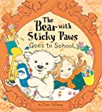 The Bear with Sticky Paws Goes to School, Clara Vulliamy, 1589250818