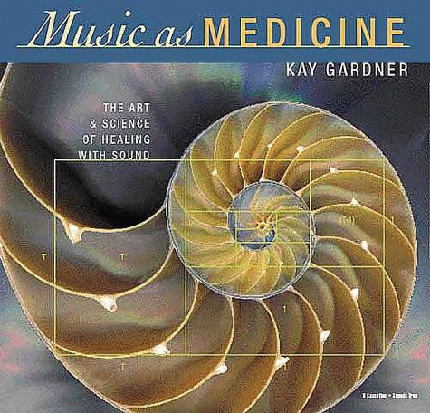 Music as Medicine: The Art & Science of Healing With Sound by Sounds True, Incorporated