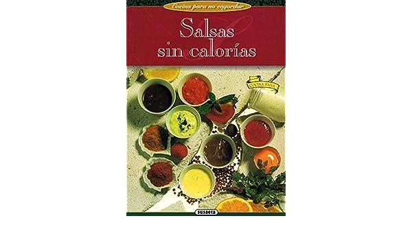 Salsas sin calorias (Cocina Para No Engordar): Amazon.es: Anne Noel: Libros