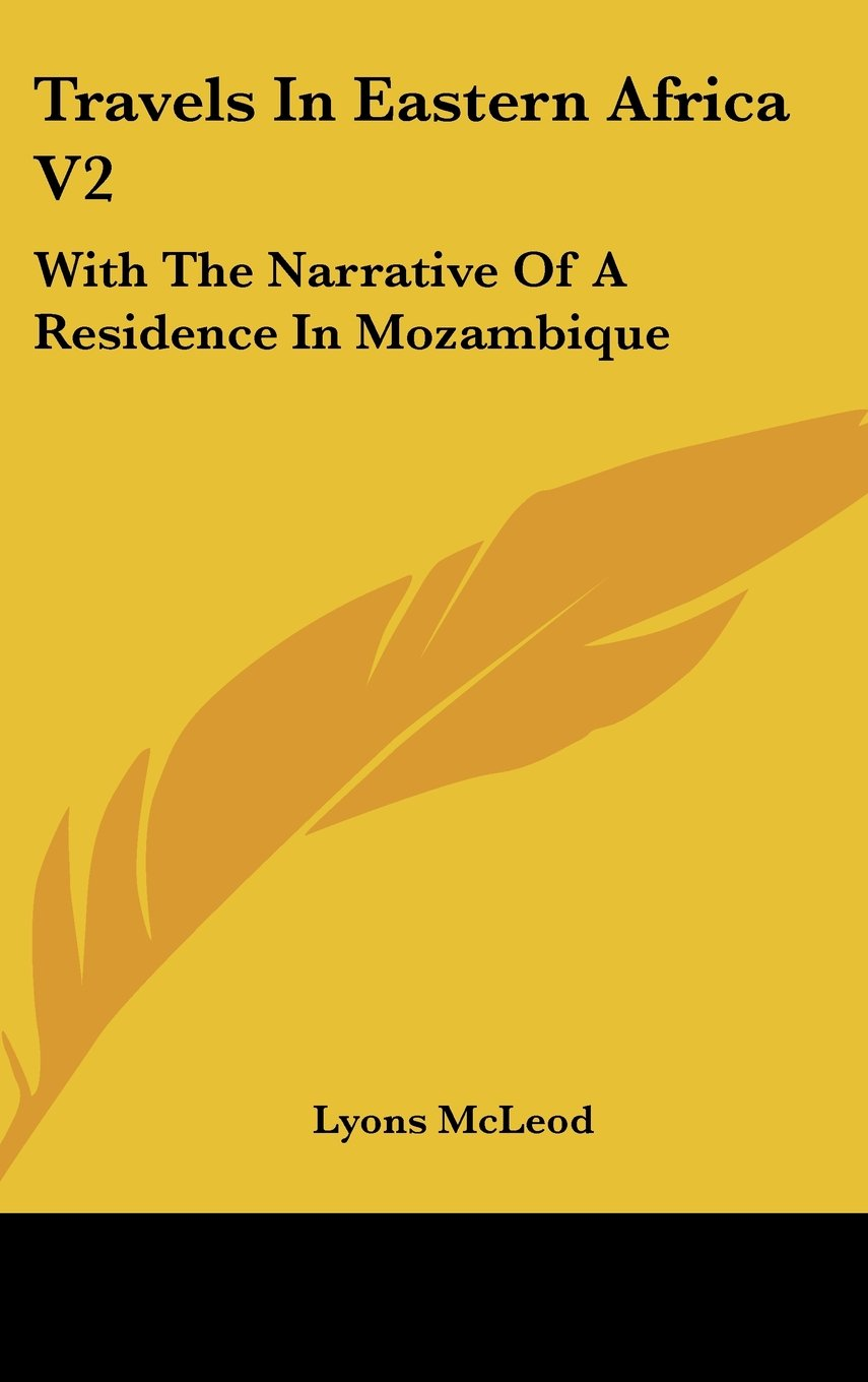Travels In Eastern Africa V2: With The Narrative Of A Residence In Mozambique