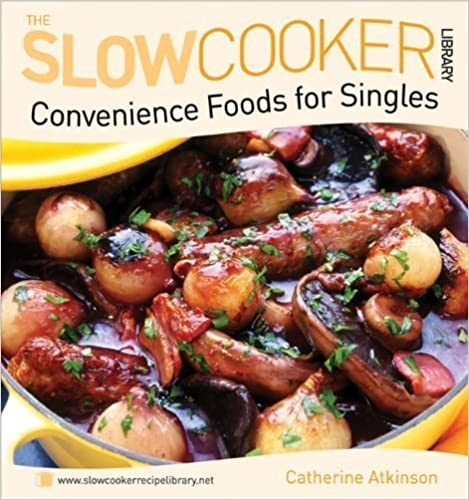 Book Convenience Foods for Singles (Slow Cooker Library) (The Slowcooker Library) by Catherine Atkinson (2009)
