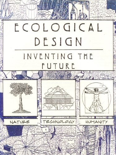 - Ecological Design: Inventing the Future
