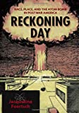 Reckoning Day: Race, Place, and the Atom Bomb in Postwar America, Jacqueline Foertsch, 0826519261