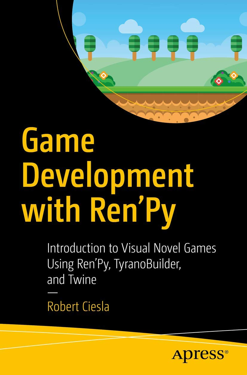 Game Development with Ren'Py: Introduction to Visual Novel