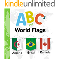 ABCs Of World Flags: ABCs of the world countries flags (Nations and Flags from A to Z - For Kids 1-5 Years Old…
